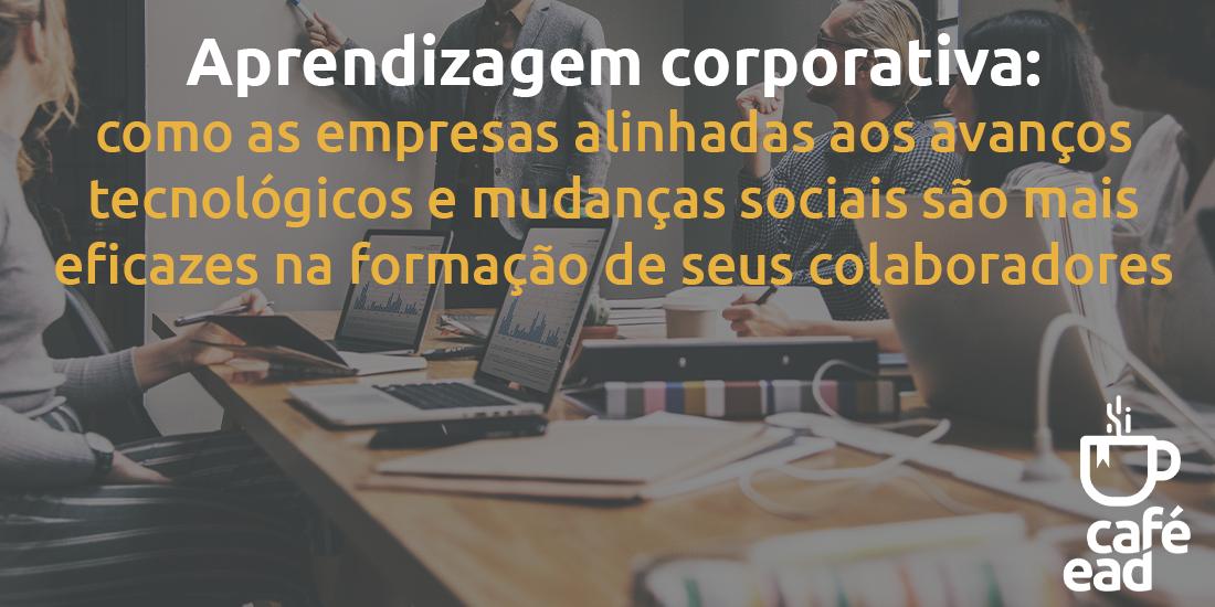 Café EAD- Aprendizagem corporativa