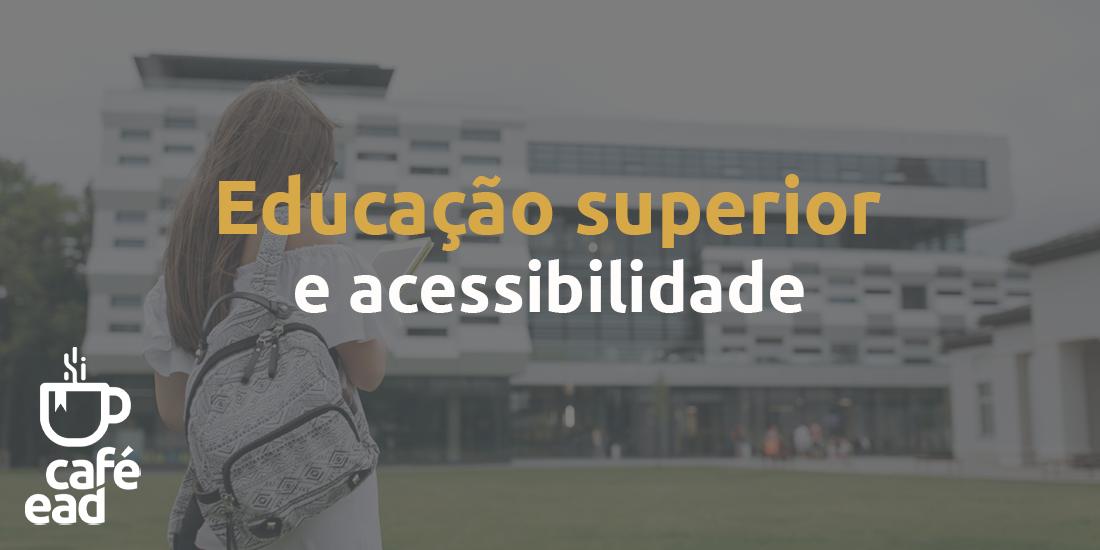 Café EAD - Educação superior e acessibilidade