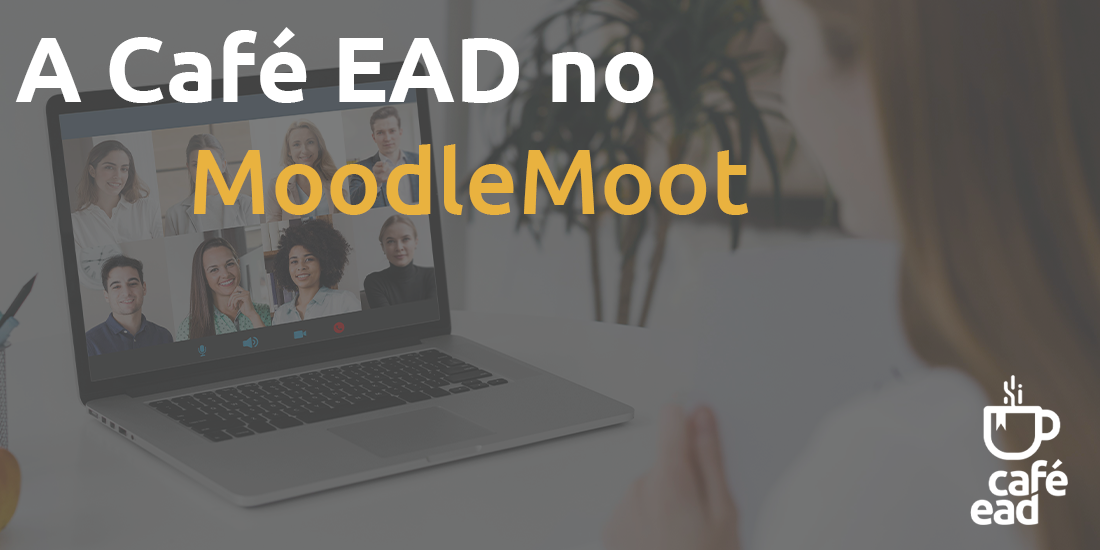 Café EAD - MoodleMoot
