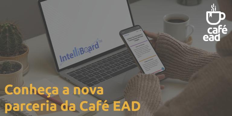 Café EAD - Nova parceria Intelliboard